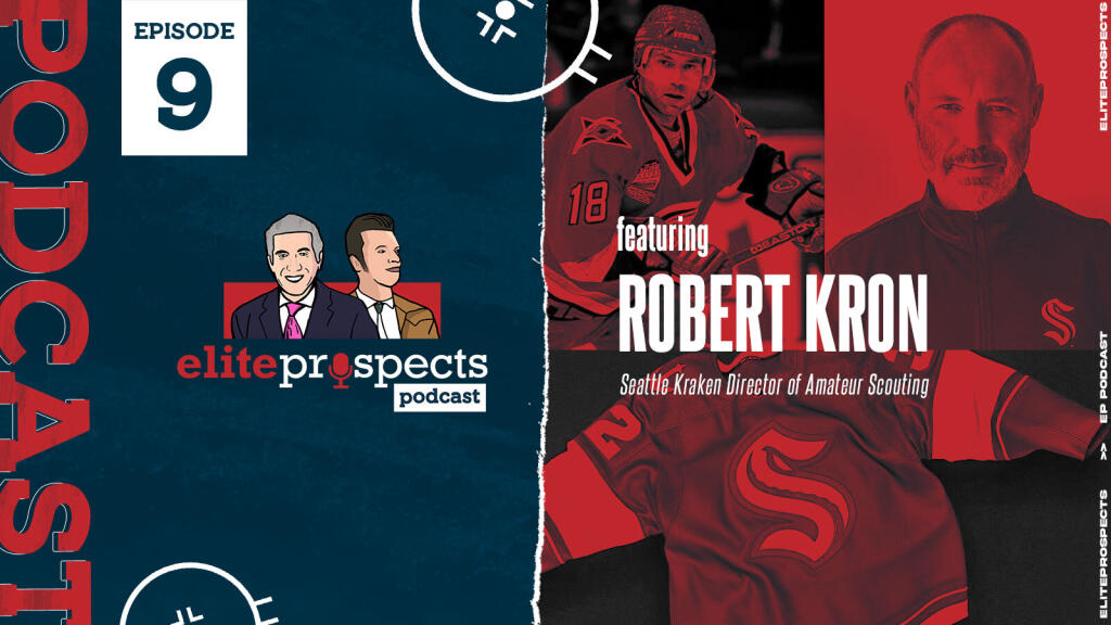 The EliteProspects Podcast With J.D. Burke and Craig Button: A conversation with Seattle Kraken Dir. of Amateur Scouting Robert Kron