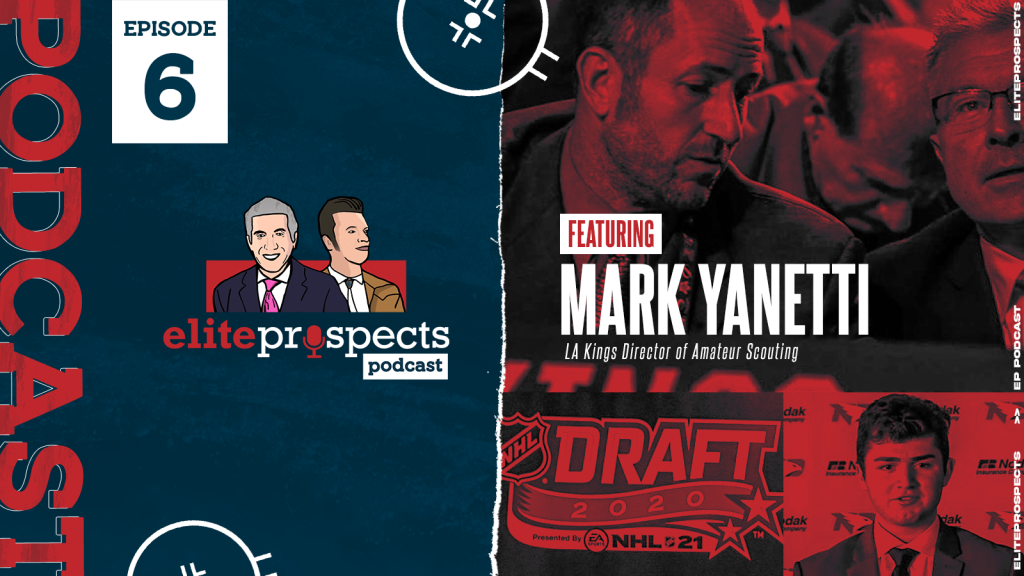 The EliteProspects Podcast With J.D. Burke and Craig Button: An Interview With Los Angeles Kings Dir. of Amateur Scouting Mark Yannetti